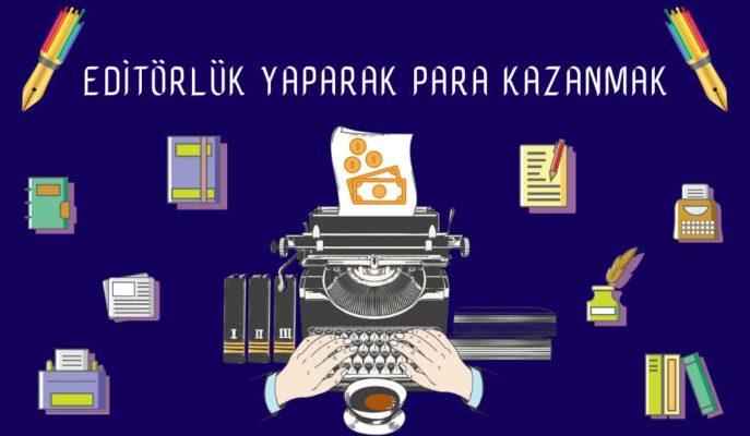 Editörlük Yaparak Para Kazanmak