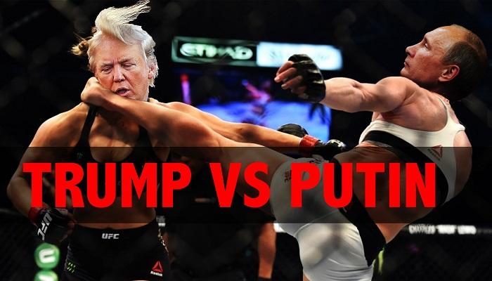 O zaman; FIGHT! Putin vs Trump!