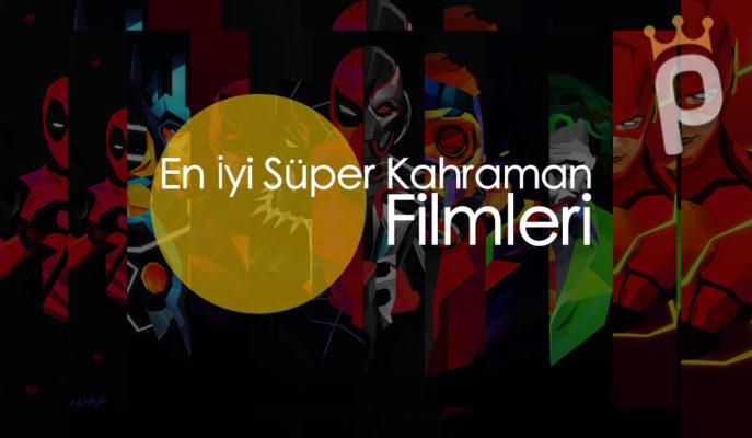 En İyi 30 Süper Kahraman Filmi (2020 Güncel Liste)