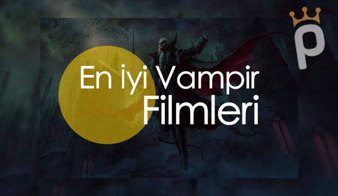 En İyi 40 Vampir Filmi ve Önerileri Listesi
