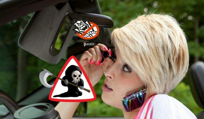 Sürücülerin Dikkatini Dağıtarak Kazaya Neden Olan Şeyler Listelendi!