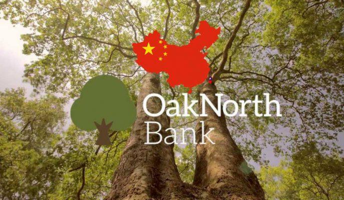 Dijital Banka OakNorth Çin Pazarına Girmek için Hazırlık Yapıyor!