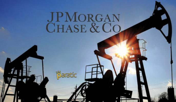 JP Morgan'a Göre Petrol Fiyatları 80 Dolara Çıkabilir!