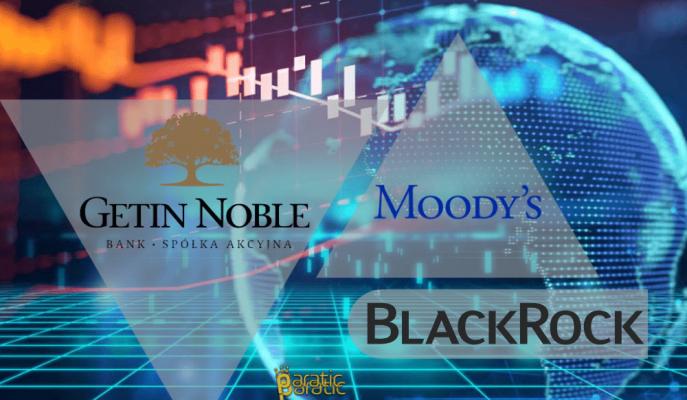 Moody's Getin Noble Bank ve 6 Trilyon $'a Hükmeden BlackRock Inc. Güncellemesi