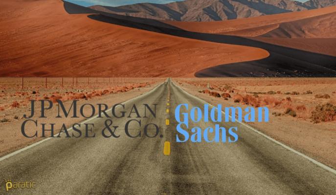 Büyük Bankalar Fırsat Peşinde, J.P. Morgan ve Goldman Sachs Gündemde!