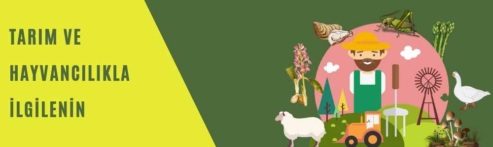 Tarım ve Hayvancılıkla İlgilenin