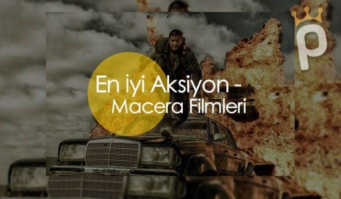 Aksiyon Filmleri: En İyi 60 Macera Filmi (2020 Güncel Liste)