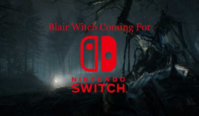 Korku Oyunu Blair Witch, Nintendo Switch'e Geliyor