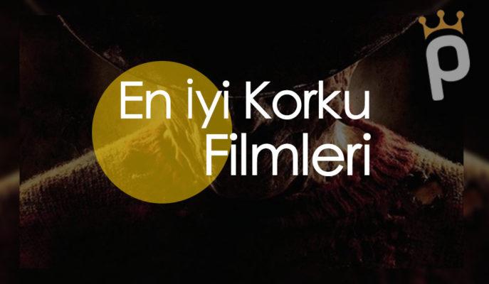 Korku Filmleri: En İyi 100 Korkunç Film [Türk -Yabancı]