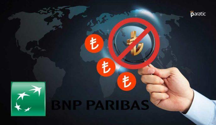 BNP Paribas BDDK'ya Cevap Verircesine TL İşlemlerini Durdurdu