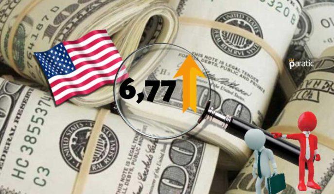 ABD İstihdam Verilerini İzleyen Dolar, 6,77'ye Tırmandı