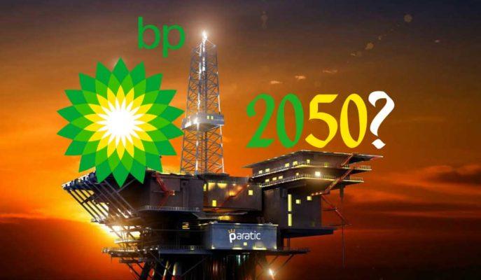 BP, Petrol Fiyat Tahminlerini 2050'ye Kadar Düşürdüğünü Açıkladı