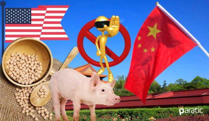 Çin, ABD'den Domuz Eti ve Soya Fasulyesi Alımını Durduruyor