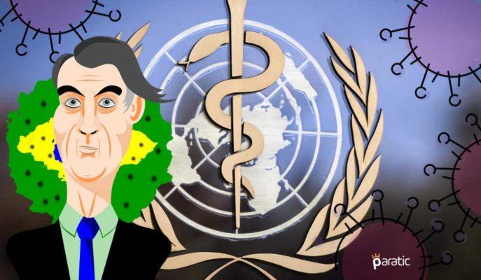 Salgınla Boğuşan Brezilya, Dünya Sağlık Örgütü'nden Ayrılma Fikrini Değerlendiriyor