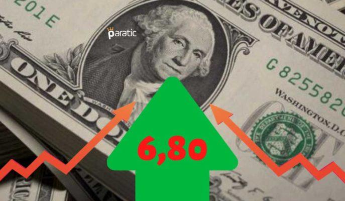 Yükselişe Geçen Dolar 6,80 Liranın Üzerinde Dalgalanıyor