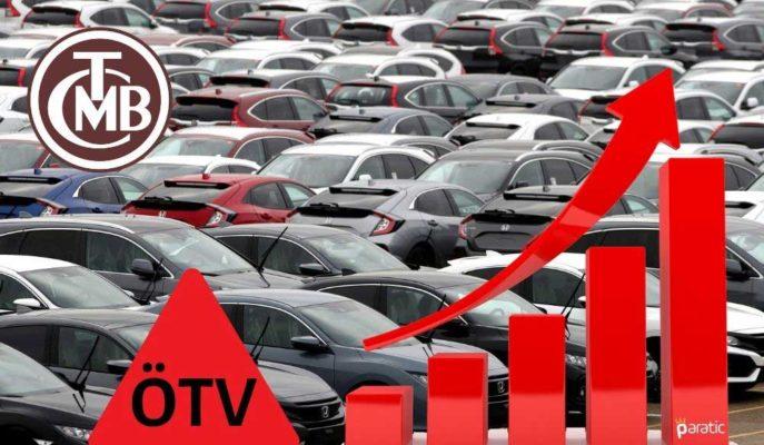 TCMB: Otomobildeki ÖTV Değişikliği Enflasyonu Yukarı Yönde Etkileyecek