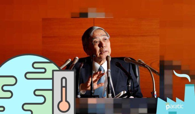 BOJ/Kuroda, Küresel Ekonomi için İklim Değişikliği Uyarısı Yaptı