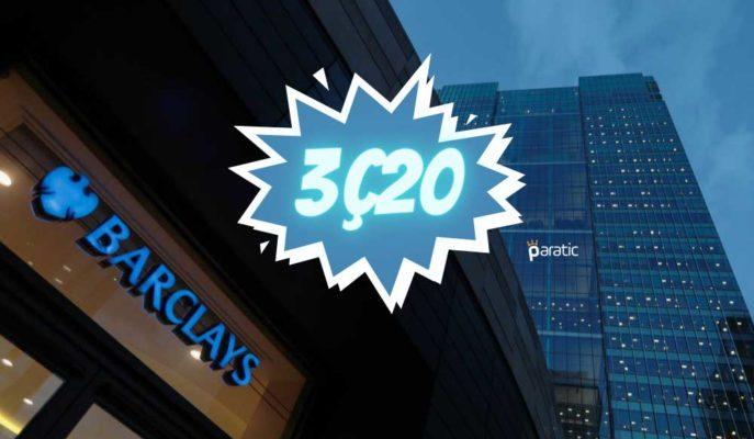 İngiliz Barclays 3Ç20'de Beklentileri İkiye Katladı