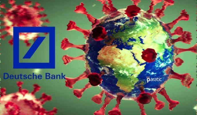 Deutsche Bank 2021 Küresel Büyüme Görünümünü Yükseltti