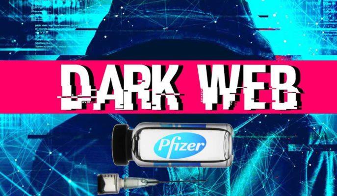 Dark Web'de Pfizer'ın COVID-19 Aşısı Dolandırıcılığa Alet Edildi