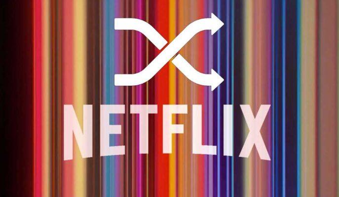 Netflix Kullanıcılara Yeni İçerikler Sunacağı Karışık Oynatma Özelliğini Test Ediyor
