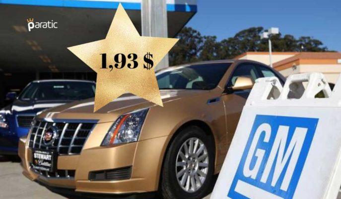 General Motors 4Ç20'de Hisse Başına 1,93 Dolar Kar Etti