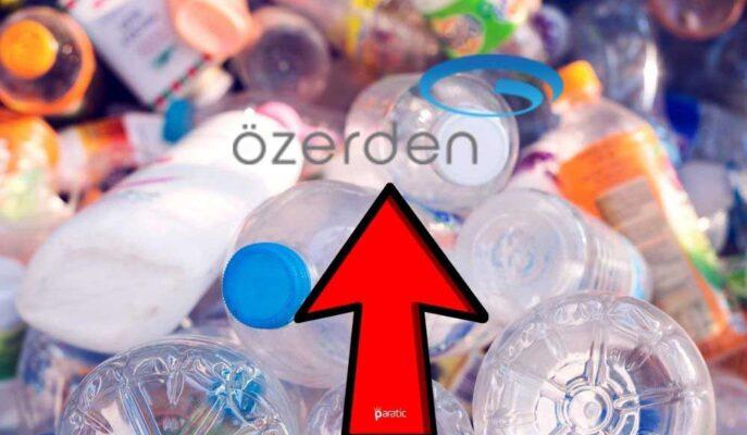 Özerden Plastik Hisseleri Sermaye Tavanı Açıklamasıyla Sert Yükseldi