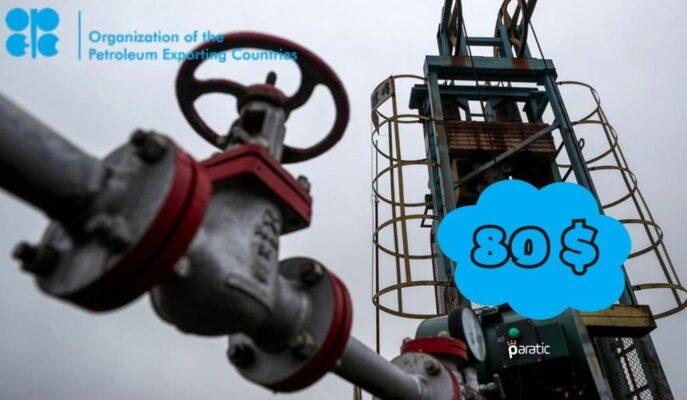 Brent Petrol OPEC Raporu Sonrası 80 Dolar Sınırında Geziniyor