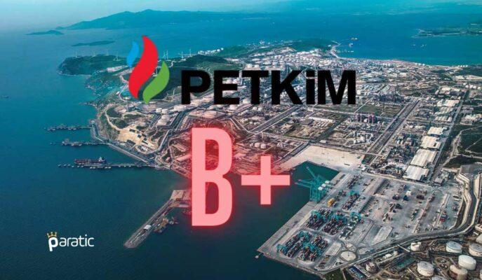 Fitch Ratings, Petkim'in Temerrüt Notunu B+ Seviyesine Yükseltti